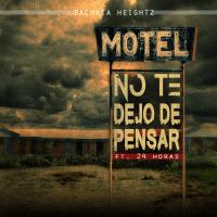 No Te Dejo De Pensar (feat. 24 Horas) Bachata Heightz