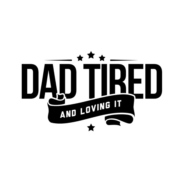 Dad Tired by Jerrad Lopes on Apple Podcasts