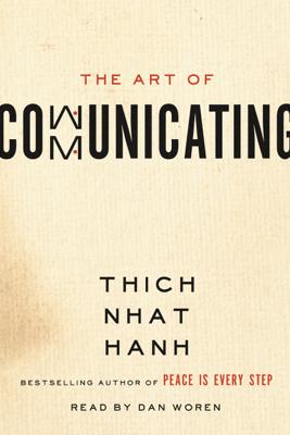 The Art of Communicating - Thích Nhất Hạnh