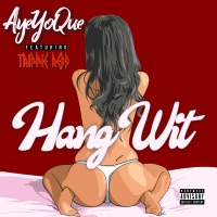Hang Wit (feat. Trippie Redd) - Single - AyeYoQue mp3 download