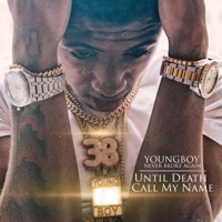 Until Death Call My Name - YoungBoy Never Broke Again mp3 download