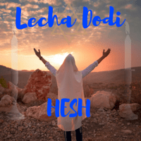 Lecha Dodi Hesh The Messianic