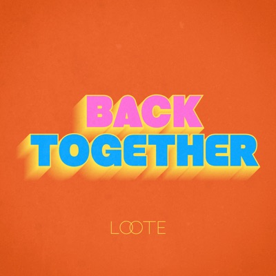 Back Together - Loote mp3 download