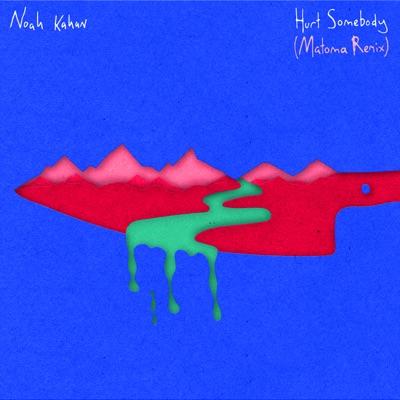 Hurt Somebody (Matoma Remix) - Noah Kahan mp3 download