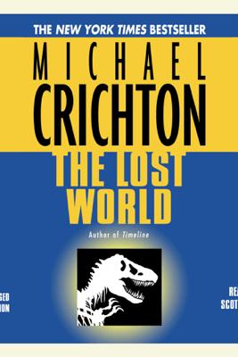 The Lost World: A Novel (Unabridged) - Michael Crichton