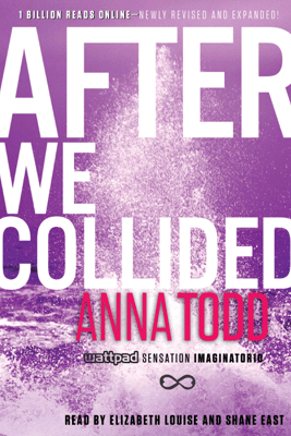 After We Collided (Unabridged) - Anna Todd