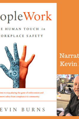 PeopleWork: The Human Touch in Workplace Safety (Unabridged) - Kevin Burns