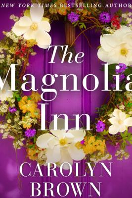 The Magnolia Inn (Unabridged) - Carolyn Brown