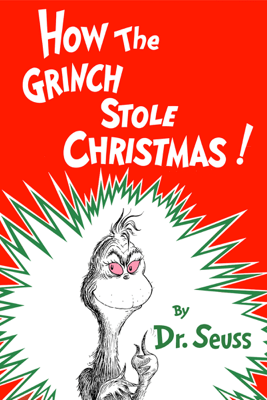 How the Grinch Stole Christmas (Unabridged) - Dr. Seuss