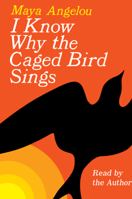 I Know Why the Caged Bird Sings (Unabridged) - Maya Angelou