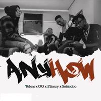 Anyhow Tekno, OG, Flimzy & Selebobo MP3