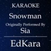 EdKara - Snowman (Originally Performed by Sia) [Karaoke No Guide Melody Version]width=