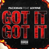 Got It , Got It (feat. 6ix9ine) - Single - Packman mp3 download