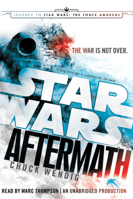 Aftermath: Star Wars: Journey to Star Wars: The Force Awakens (Unabridged) - Chuck Wendig