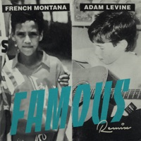 Famous (Remix) [feat. Adam Levine] - Single - French Montana mp3 download
