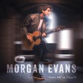 Things That We Drink To - Morgan Evans