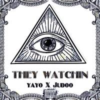They Watchin' - Single - Yayo & Judoo mp3 download