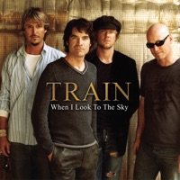 When I Look to the Sky (Radio Version) - Single - Train mp3 download