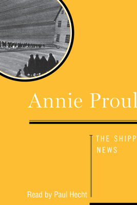 Shipping News (Unabridged) - Annie Proulx