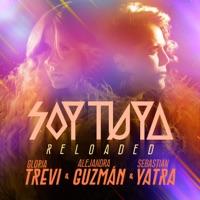 Soy Tuya (Reloaded) - Single - Gloria Trevi, Alejandra Guzmán & Sebastián Yatra mp3 download