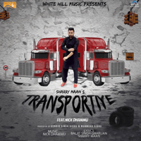 Transportiye (feat. Nick Dhammu) Sharry Maan