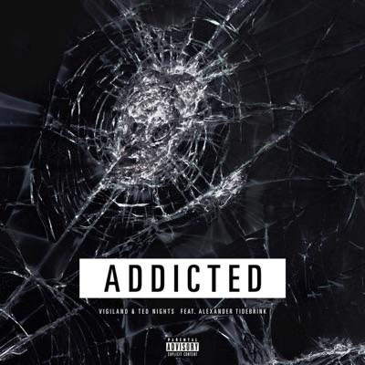 Addicted - Vigiland & Ted Nights Feat. Alexander Tidebrink mp3 download