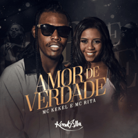 Amor de Verdade Mc Kekel & MC Rita