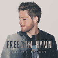 Freedom Hymn Austin French