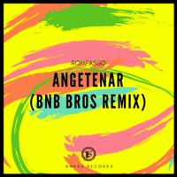 Angetenar (Bnb Bros Remix) Rompasso MP3