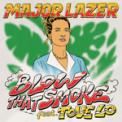 Free Download Major Lazer Blow That Smoke (feat. Tove Lo) Mp3