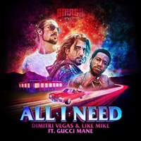 All I Need - Single - Dimitri Vegas & Like Mike & Gucci Mane mp3 download
