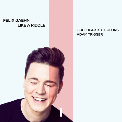 Like A Riddle (Extended Mix) - Felix Jaehn Feat. Hearts & Colors & Adam Trigger mp3 download