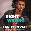 Lani Lynn Vale - Right to My Wrong: Heroes of Dixie Wardens MC Series, Book 8 (Unabridged)  artwork