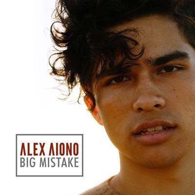 Big Mistake - Alex Aiono mp3 download