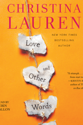 Love and Other Words (Unabridged) - Christina Lauren