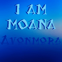 I Am Moana Avonmora MP3