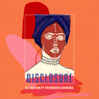 Ultimatum (feat. Fatoumata Diawara) Disclosure