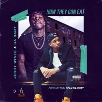 How They Gon Eat (feat. DaBaby) - Single - Jerry White mp3 download