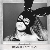 Dangerous Woman - Ariana Grande mp3 download