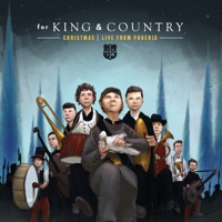 Christmas LIVE from Phoenix - for KING & COUNTRY mp3 download