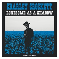 Lonesome as a Shadow - Charley Crockett mp3 download