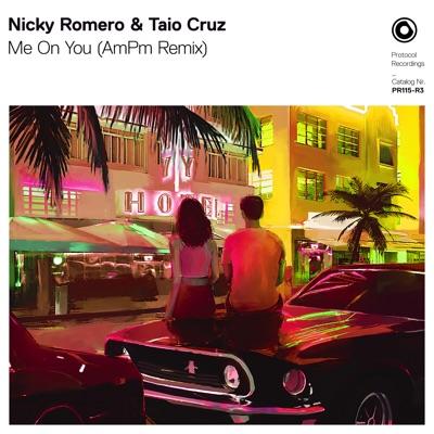 Me On You (Ampm Remix) - Nicky Romero & Taio Cruz mp3 download