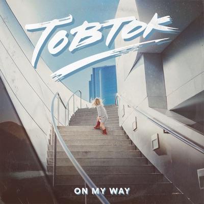 On My Way - Tobtok mp3 download