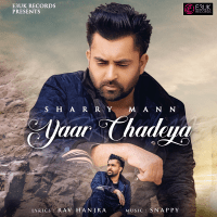 Yaar Chadeya Sharry Mann