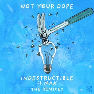 Indestructible (Jyye Remix) - Not Your Dope Feat. MAX mp3 download