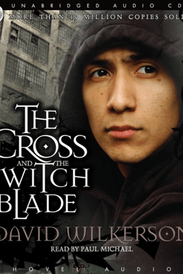 The Cross and the Switchblade - David Wilkerson & John Sherill