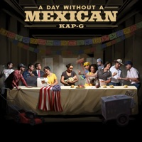 A Day Without a Mexican - Single - Kap G