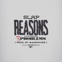 Reasons (feat. 3 Problems) - Single - Slap mp3 download