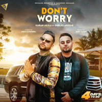 Don't Worry (feat. Gurlez Akhtar) Karan Aujla