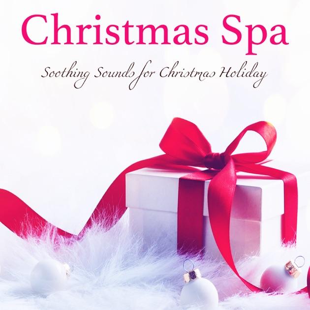 Christmas Spa Xmas Spa Soothing Sounds For Christmas
